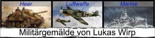 Miitär Bilder Militärmaler Lukas Wirp Marinemaler Kunstmaler Heer Luftwaffe Marine
